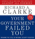 Your Government Failed You Downloadable audio file ABR by Richard A. Clarke