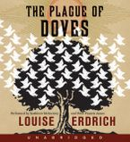 The Plague of Doves Downloadable audio file UBR by Louise Erdrich