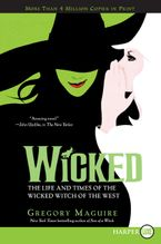 Wicked Paperback LTE by Gregory Maguire