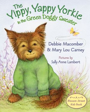 The Yippy, Yappy Yorkie in the Green Doggy Sweater book image