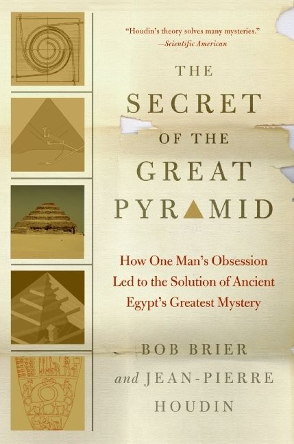 The secret of the great pyramid bob brier paperback how one mans obsession led to the solution of ancient egypts greatest mystery fandeluxe Choice Image