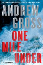 One Mile Under Hardcover  by Andrew Gross