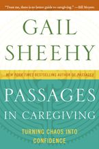 Passages in Caregiving Paperback  by Gail Sheehy