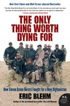 The Only Thing Worth Dying For Paperback  by Eric Blehm