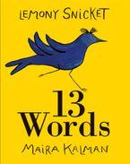 13 Words Hardcover  by Lemony Snicket