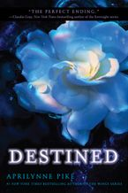 Destined Paperback  by Aprilynne Pike