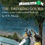 The Drinking Gourd Downloadable audio file UBR by F. N. Monjo