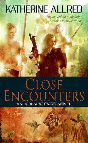 Close Encounters: An Alien Affairs Novel, Book 1