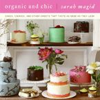Organic and Chic Hardcover  by Sarah Magid