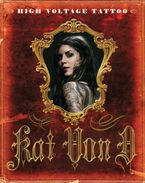 High Voltage Tattoo Hardcover  by Kat Von D