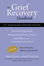 The Grief Recovery Handbook, 20th Anniversary Expanded Edition Paperback  by John W. James