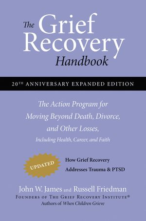 The Grief Recovery Handbook, 20th Anniversary Expanded Edition book image