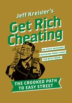 Get Rich Cheating Paperback  by Jeff Kreisler