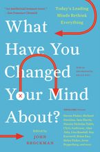 What Have You Changed Your Mind About? Paperback  by John Brockman