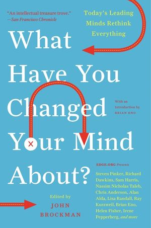 What Have You Changed Your Mind About? book image