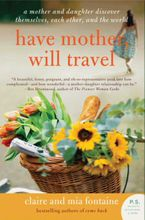 Have Mother, Will Travel Paperback  by Claire Fontaine