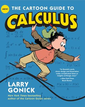 the-cartoon-guide-to-calculus-cartoon-guide-series