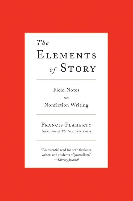 the elements of story francis flaherty paperback