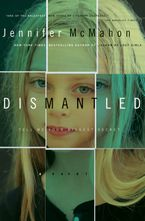 Dismantled Hardcover  by Jennifer McMahon