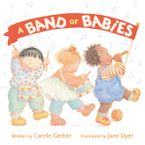 A Band of Babies Hardcover  by Carole Gerber
