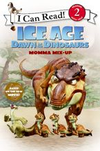 ice-age-dawn-of-the-dinosaurs-momma-mix-up