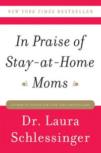 in-praise-of-stay-at-home-moms
