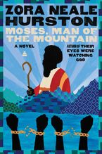 Moses, Man of the Mountain Paperback  by Zora Neale Hurston