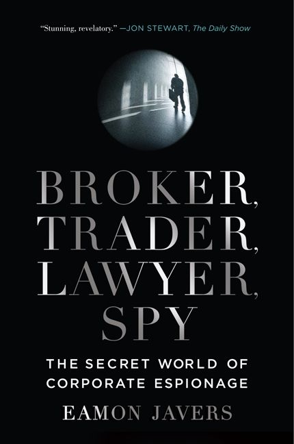 Book cover image: Broker, Trader, Lawyer, Spy: The Secret World of Corporate Espionage