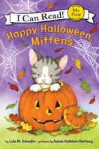 Happy Halloween, Mittens Hardcover  by Lola M. Schaefer