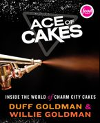Ace of Cakes Hardcover  by Duff Goldman