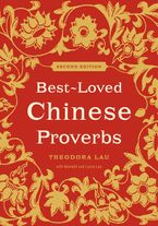 Best-Loved Chinese Proverbs (2nd Edition) Paperback  by Theodora Lau