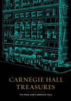 Carnegie Hall Treasures Hardcover  by Tim Page