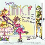 Fancy Nancy and the Sensational Babysitter