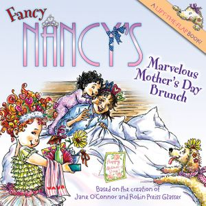 Fancy Nancy's Marvelous Mother's Day Brunch
