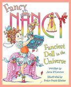 Fancy Nancy: Fanciest Doll in the Universe Hardcover  by Jane O'Connor