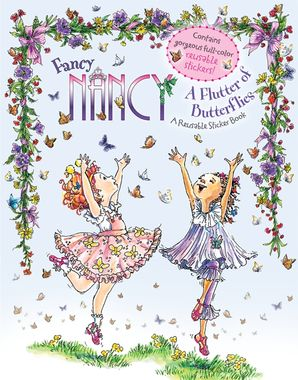 Fancy Nancy: A Flutter of Butterflies Reusable Sticker Book