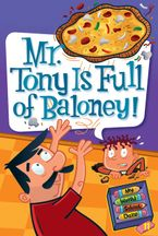 My Weird School Daze #11: Mr. Tony Is Full of Baloney! Hardcover  by Dan Gutman