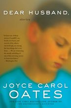 Dear Husband, Paperback  by Joyce Carol Oates