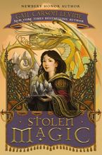 Stolen Magic Hardcover  by Gail Carson Levine