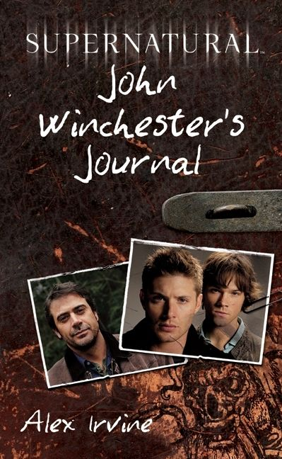 Supernatural: John Winchester's Journal - Alex Irvine - Hardcover