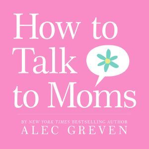 How to Talk to Moms book image