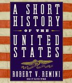A Short History of the United States Downloadable audio file ABR by Robert V. Remini