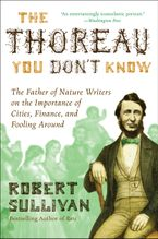 The Thoreau You Don't Know Paperback  by Robert Sullivan