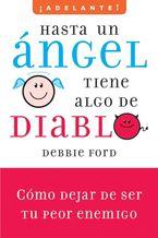 Hasta un angel tiene algo de diablo Paperback  by Debbie Ford