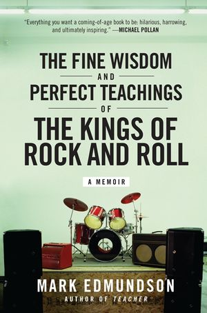 The Fine Wisdom and Perfect Teachings of the Kings of Rock and Roll book image