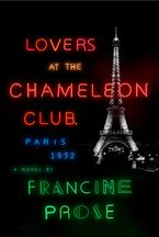 Lovers at the Chameleon Club, Paris 1932 Hardcover  by Francine Prose