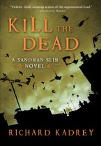 Kill the Dead Hardcover  by Richard Kadrey