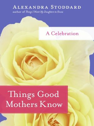 Things Good Mothers Know book image