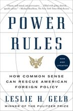 Power Rules Paperback  by Leslie H. Gelb PhD