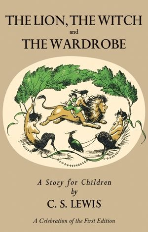 Lion, the Witch and the Wardrobe: A Celebration of the First Edition book image